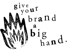 Give your brand a big hand.