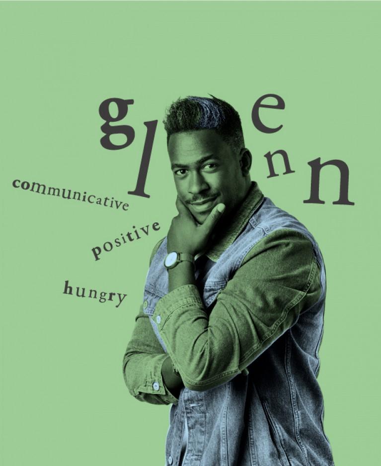 Glenn - communicative, positive, hungry