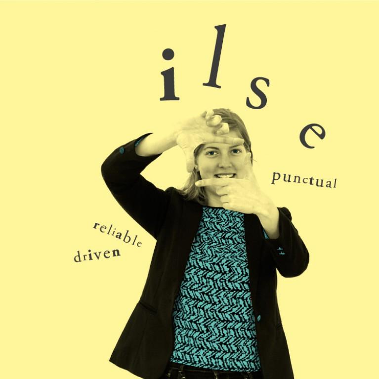 Ilse - Punctual – Reliable - Driven