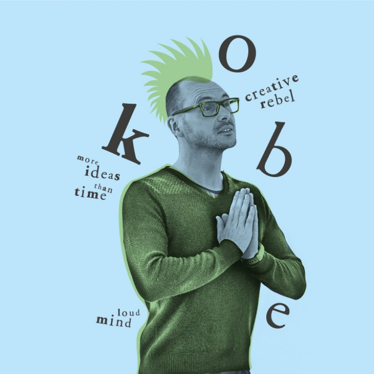 Kobe - Creative rebel, More ideas than time, Loud mind
